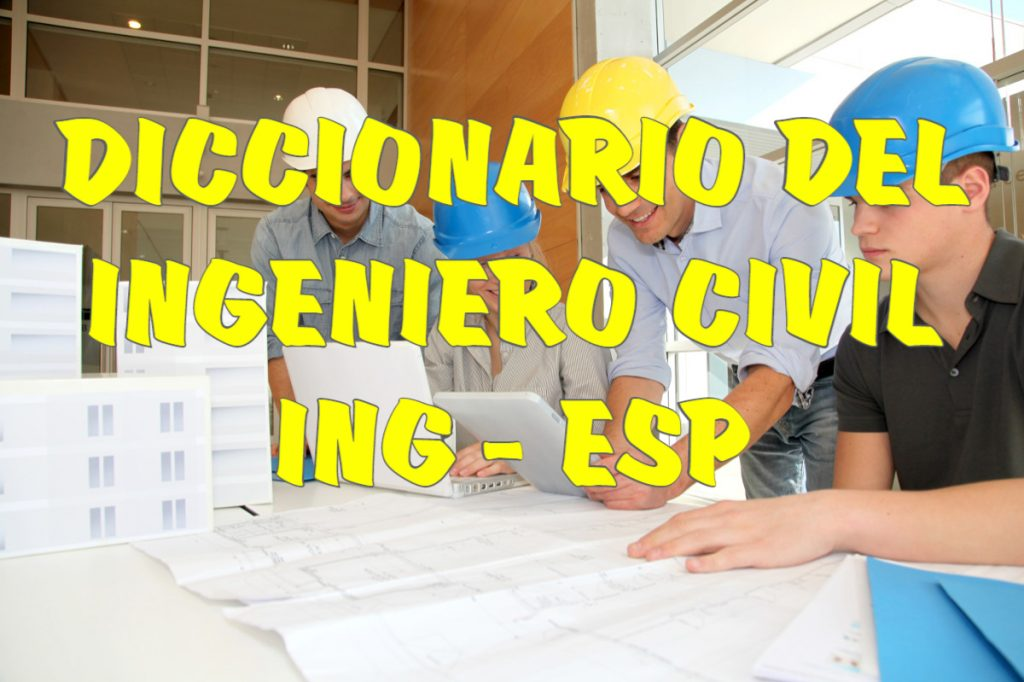DICCIONARIO DEL INGENIERO CIVIL